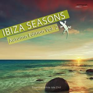 Ibiza Seasons - Autumn Edition, Vol. 2 (Essential White Isle Chill)