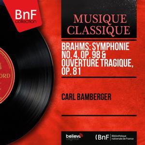Brahms: Symphonie No. 4, Op. 98 & Ouverture tragique, Op. 81 (Mono Version)