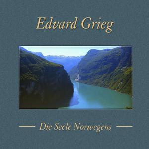 Edvard Grieg: Die Seele Norwegens