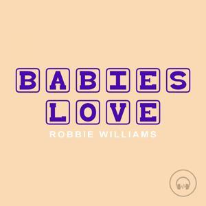 Babies Love Robbie Williams
