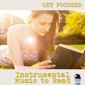 Get Focused: Instrumental Music to Read