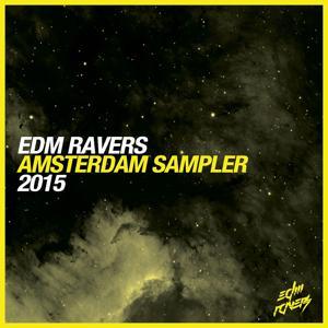 EDM Ravers Amsterdam Sampler 2015