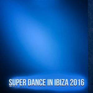 Super Dance in Ibiza 2016
