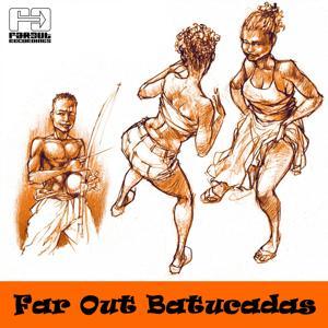 Far Out Batucadas