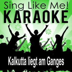 Kalkutta liegt am Ganges (Karaoke Version With Guide Melody) (Originally Performed By Bill Ramsey)