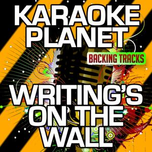 Writing's On the Wall (Karaoke Version) (Originally Performed By Sam Smith)