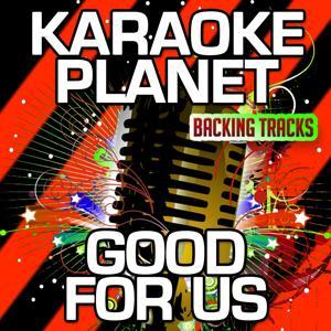 Good for Us (Karaoke Version) (Originally Performed By Wiz Khalifa)