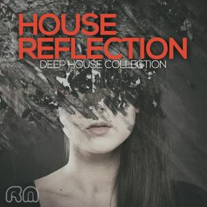 House Reflection - Deep House Collection