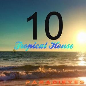 10 Tropical House