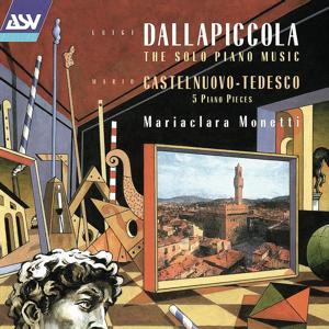Dallapiccola: Solo Piano Music / Castelnuovo-Tedesco: Five Piano Pieces