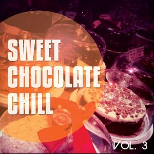 Sweet Chocolate Chill, Vol. 3 (Sweet Relaxing Chill Out Tunes )