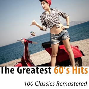 The Greatest 60's Hits (100 Classics Remastered)