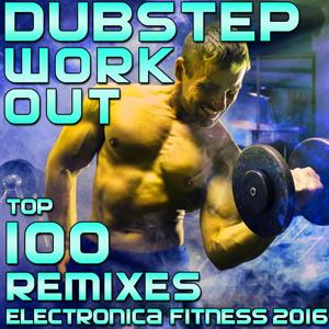 Dubstep Workout Top 100 Remixes Electronica Fitness 2016