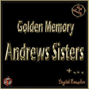 Golden Memory: Andrews Sisters +...