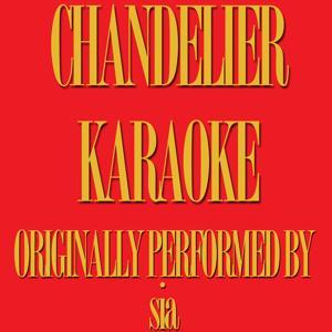 Chandelier (Karaoke Pop Version Originally Performed By Sia)