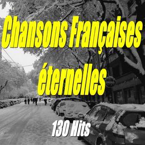 Chansons françaises éternelles (130 Hits)
