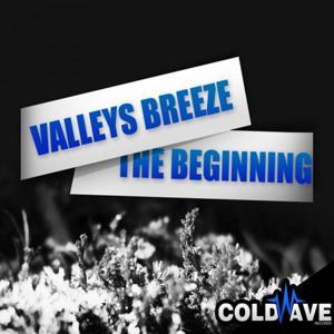 Valleys Breeze - The Beginning