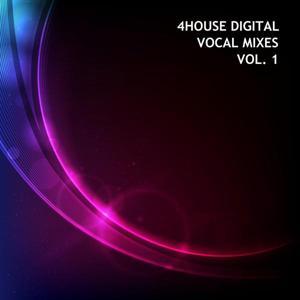 4House Digital Vocal Mixes Vol. 1