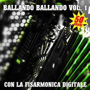 Ballando ballando, Vol. 1 (Con la fisarmonica digitale)