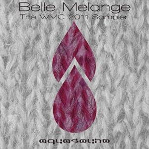BELLE MELANGE: The WMC 2011 Sampler