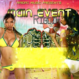 Main Event Riddim (Raidaz Music Presents)