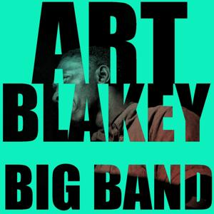 Art Blakey: Big Band