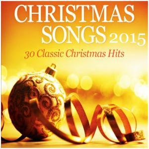 Christmas Songs 2015: 30 Classic Christmas Hits