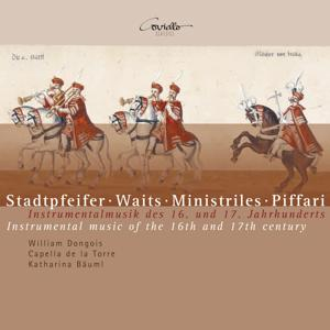 Stadtpfeifer, Waits, Ministriles, Piffari. Instrumental Music of the XVI & XVII Centuries