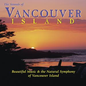 The Sounds of Vancouver Island: Beautiful Music & the Natural Symphony of Vancouver Island