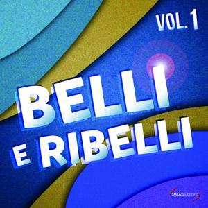 Belli e ribelli, Vol. 1