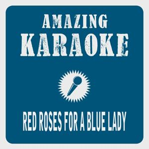 Red Roses for a Blue Lady (Karaoke Version) (Originally Performed By Dean Martin)