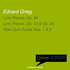 Green Edition - Grieg: Lyric Pieces & Peer Gynt Suites Nos. 1 & 2