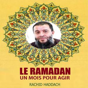 Le Ramadan un mois pour agir (Quran)