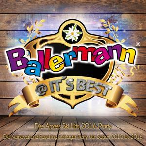 Ballermann @ it's Best - Die XXL Apres Ski Schlager Party 2016 (Die Karneval und Fasching Schlager Party der Saison 2015 bis 2016)