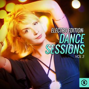 Electro Edition: Dance Sessions, Vol. 3