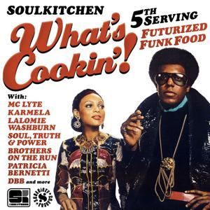 Soulkitchen What's Cookin'! 5th Serving (Futurized Funk Food)