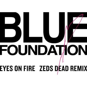 Eyes On Fire (Zed Dead Remix)
