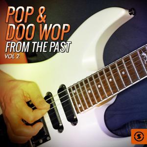 Pop & Doo Wop from the Past, Vol. 2