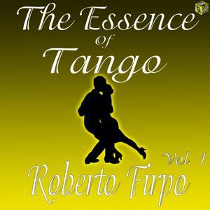 The Essence of Tango: Roberto Firpo, Vol. 1