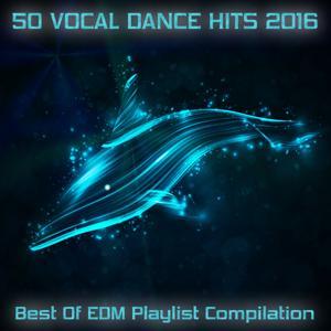 50 Vocal Dance Hits - Best of EDM Playlist Compilation