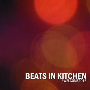 Beats in Kitchen (#Welcome2016)