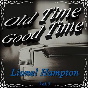 Old Time Good Time: Lionel Hampton, Vol. 5