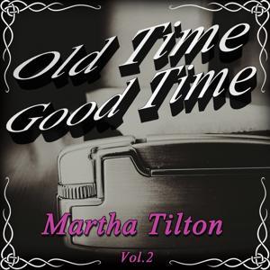 Old Time Good Time: Martha Tilton, Vol. 2