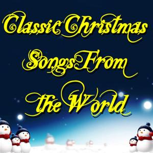 Classic Christmas Songs from the World