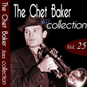 The Chet Baker Jazz Collection, Vol. 25 (Remastered)