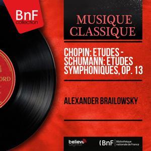Chopin: Études - Schumann: Études symphoniques, Op. 13 (Mono Version)