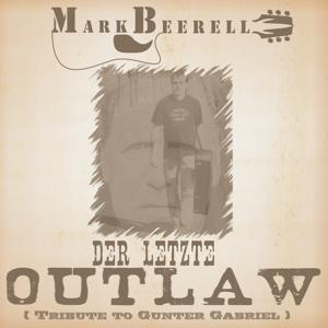 Der letzte Outlaw (Tribute to Gunter Gabriel)