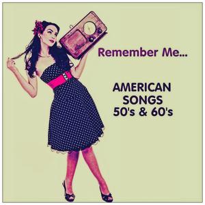Remember Me... (American Songs 50's & 60's)