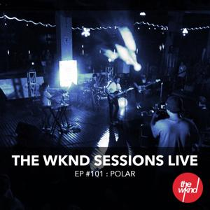 The Wknd Sessions Ep. 101: Polar (Live)