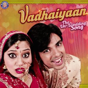 Vadhaiyaan: The Un-Wedding Song